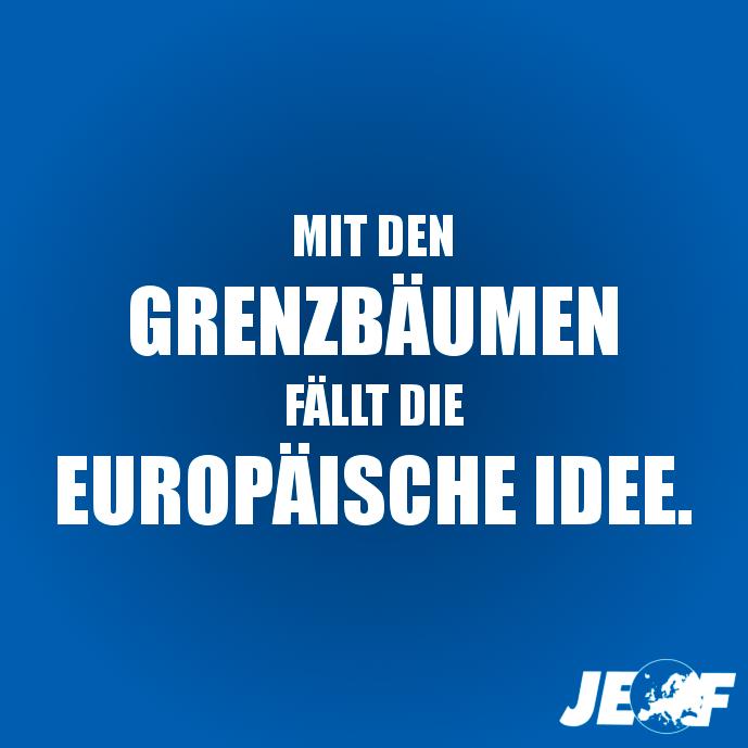 """""""Mit den Grenzbäumen fällt die europäische Idee"""""""