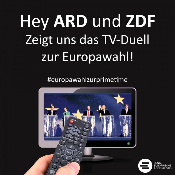 ARD und ZDF – Zeigt uns das TV-Duell zur Europawahl 2019 zur Primetime!