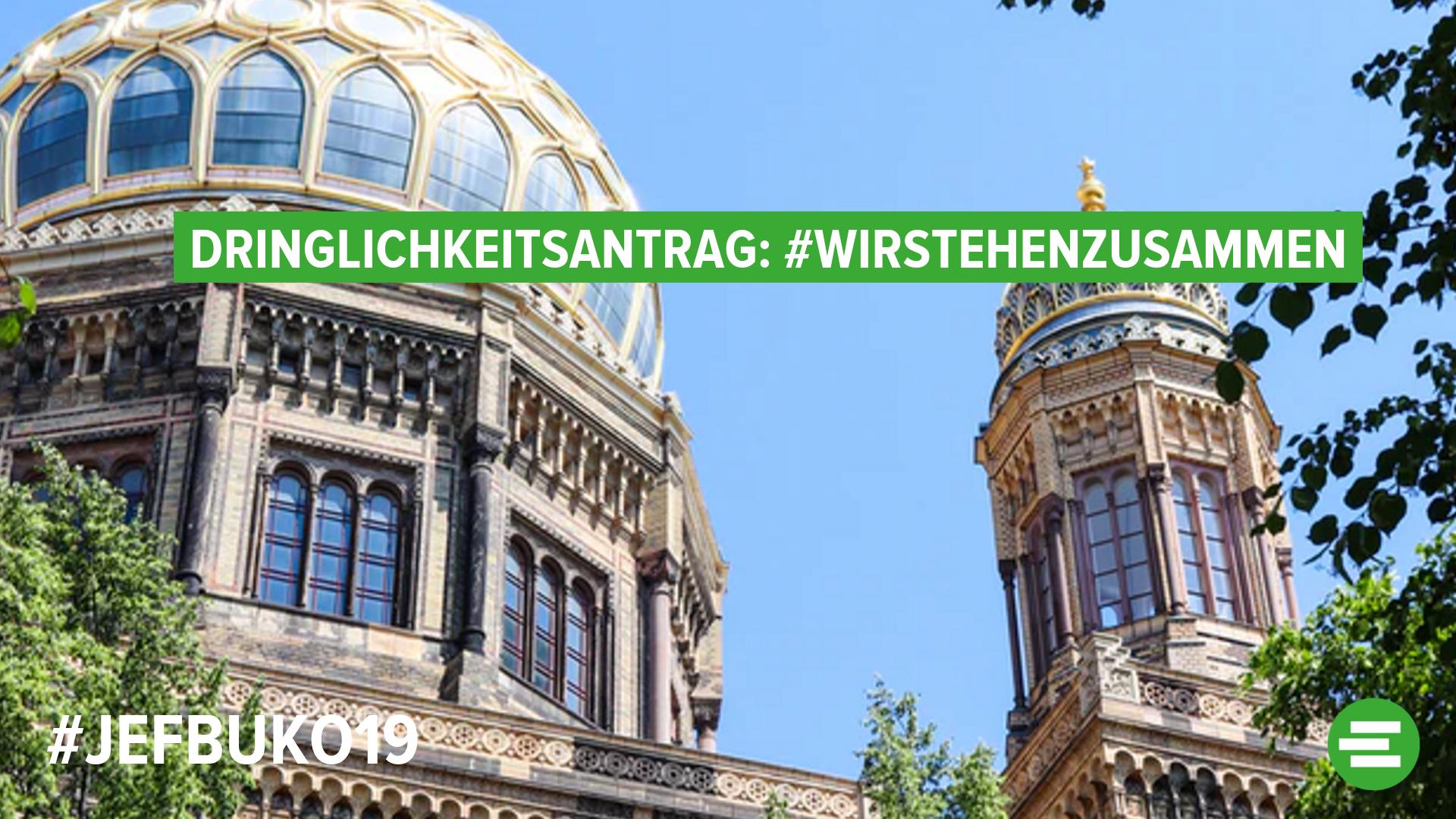 #WirStehenZusammen – Verurteilung der rechtsextremisitischen, antisemitischen Tat in Halle
