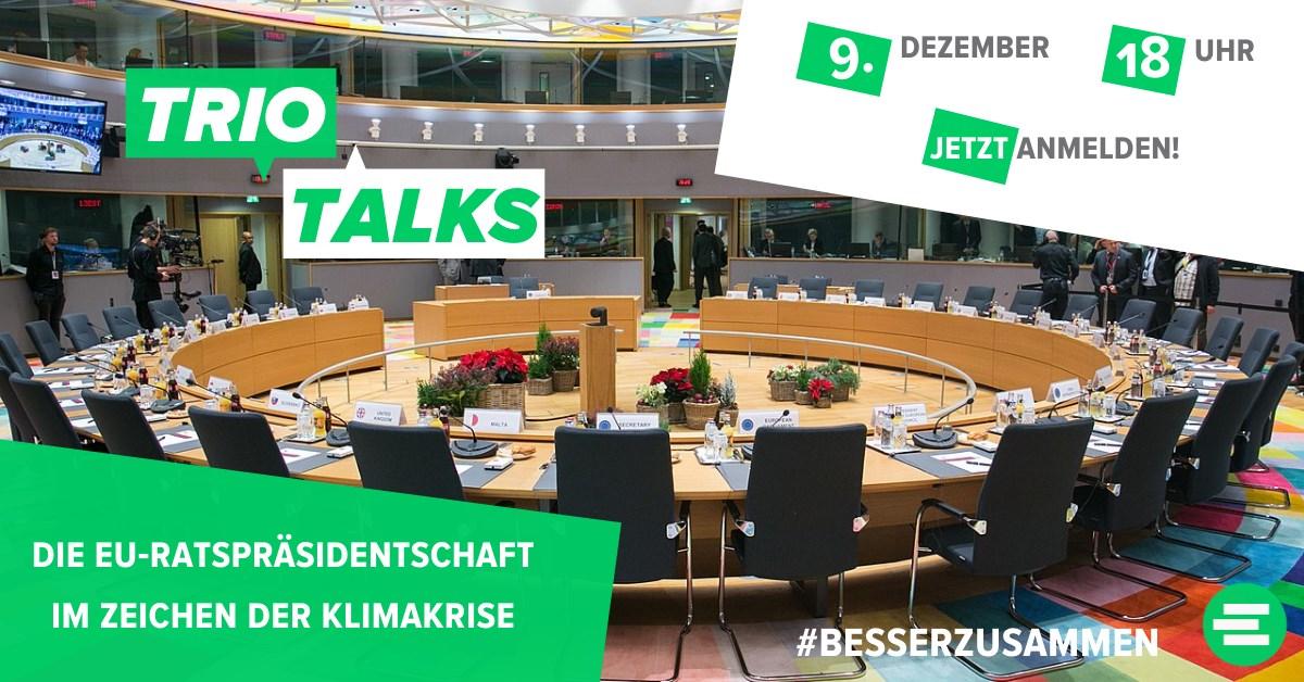 Trio Talks: Die EU-Ratspräsidentschaft im Zeichen der Klimakrise