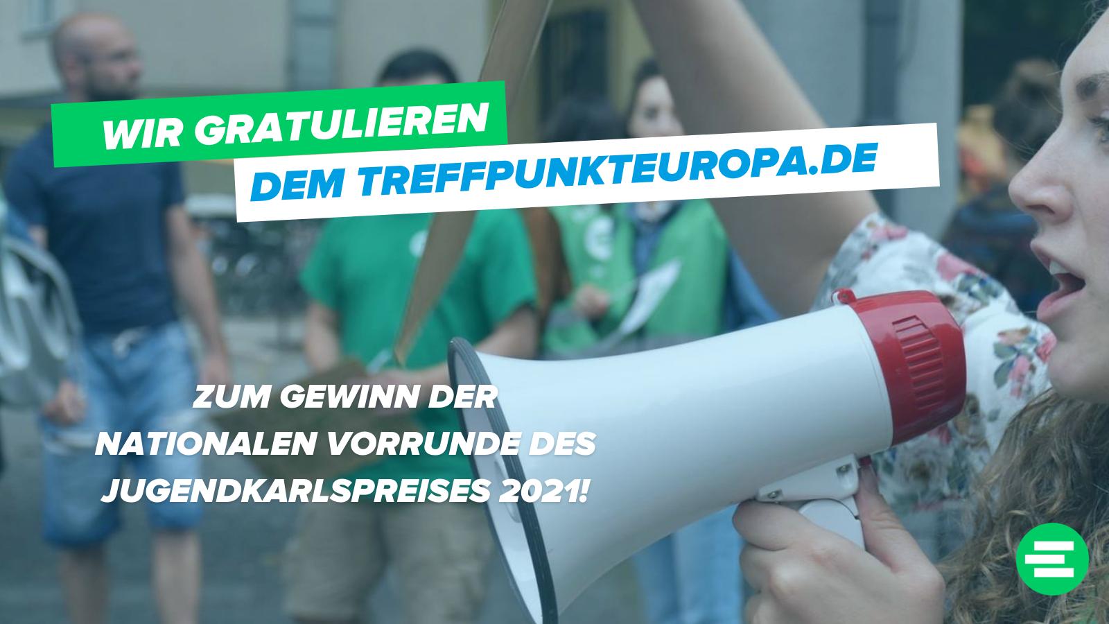 Europäischer Jugendkarlspreis 2021: Der treffpunkteuropa.de geht für Deutschland ins Rennen